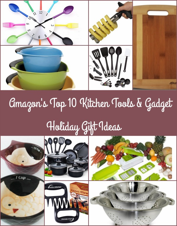 s Top 10 Kitchen Tools & Gadget Holiday Gift Ideas