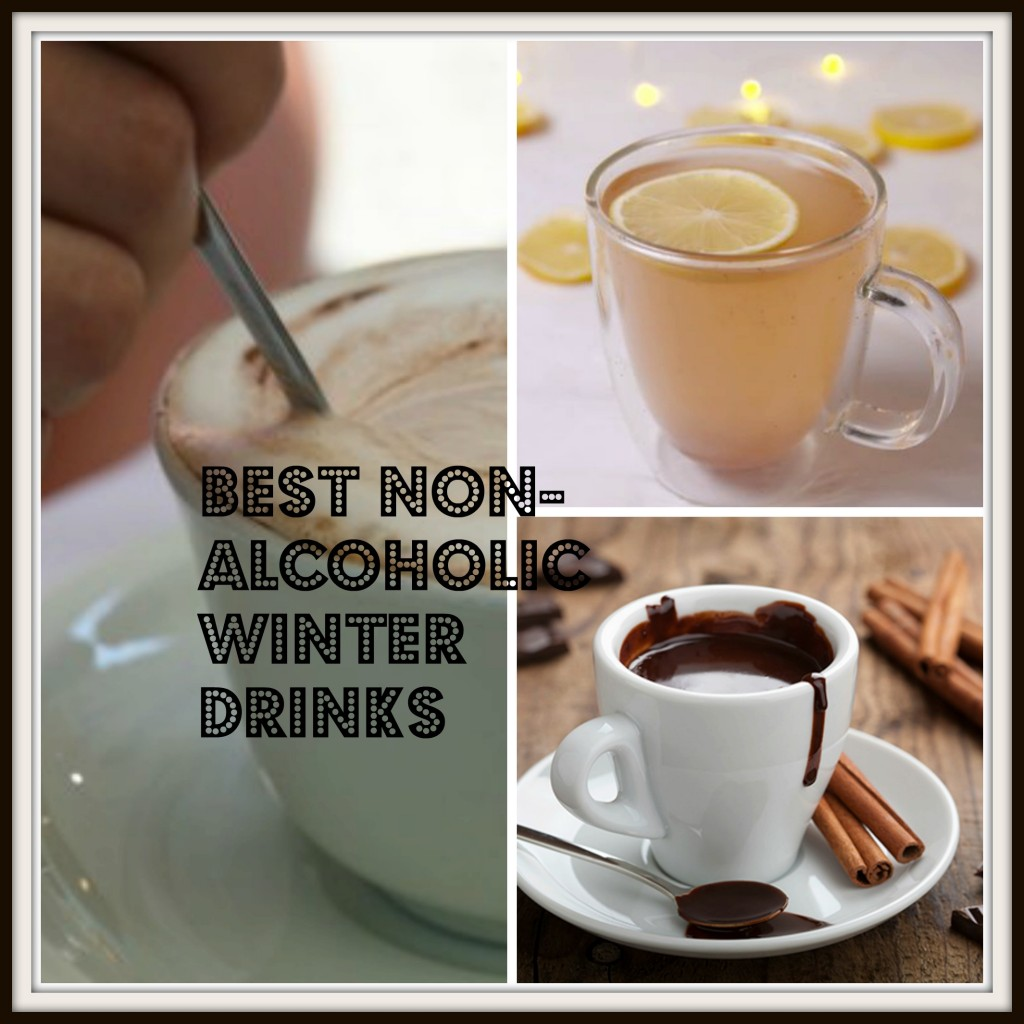 Winter Months Are Cold And Frigid So You Want Something Nice And Warm To Keep You Cozy Here Are Some Of The Best Non Alcoholic Drinks To Make This Winter